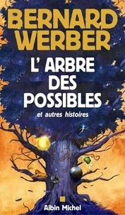 Bernard Werber et Bernard Werber - L'Arbre des possibles et autres histoires.