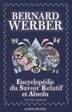Bernard Werber - L'Encyclopédie du savoir relatif et absolu - Livres I à XI et suppléments.