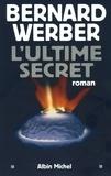 Bernard Werber et Bernard Werber - L'Ultime secret.