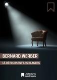 Bernard Werber - Là où naissent les blagues.
