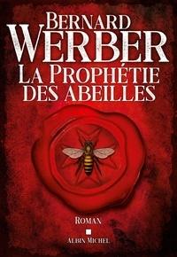 Bernard Werber - La Prophétie des abeilles.