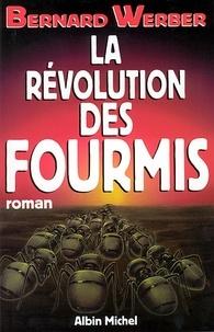 Bernard Werber et Bernard Werber - La Révolution des fourmis.
