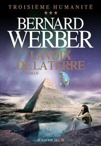 Bernard Werber - La Voix de la terre - Troisième humanité - tome 3.