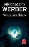 Bernard Werber - Le Cycle des Dieux Tome 1 : Nous, les Dieux - L'Ile des sortilèges.