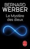 Bernard Werber - Le Cycle des Dieux Tome 3 : Le mystère des dieux.