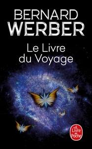 Bernard Werber - Le Livre du Voyage.