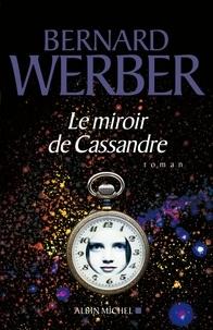 Bernard Werber et Bernard Werber - Le Miroir de Cassandre.