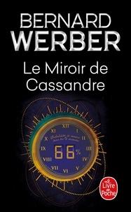 Bernard Werber - Le miroir de Cassandre.