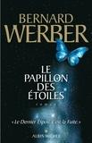 Bernard Werber et Bernard Werber - Le Papillon des étoiles.