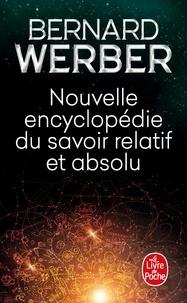 Bernard Werber - Nouvelle encyclopédie du savoir relatif et absolu.
