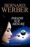 Bernard Werber et Bernard Werber - Paradis sur mesure.