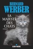 Bernard Werber - Sa majesté des chats.