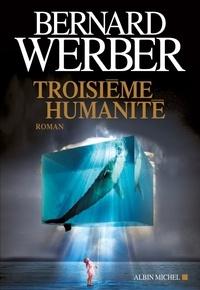 Bernard Werber et Bernard Werber - Troisième humanité - Tome 1.