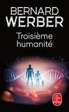 Bernard Werber - Troisième humanité Tome 1 : .