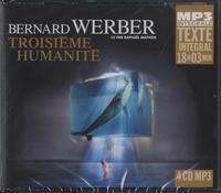 Bernard Werber - Troisième humanité Tome 1 : . 4 CD audio MP3