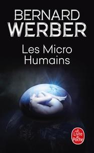 Bernard Werber - Troisième humanité Tome 2 : Les micro-humains.