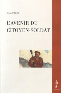 Bernard Wicht - L'avenir du citoyen-soldat.
