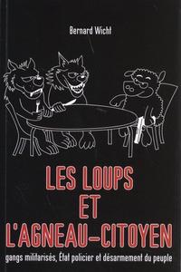 Lemememonde.fr Les loups et l'agneau-citoyen - Gangs militarisés, Etat policier et désarmement du peuple Image