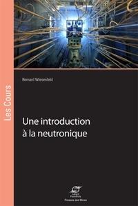Bernard Wiesenfeld - Une introduction à la neutronique.
