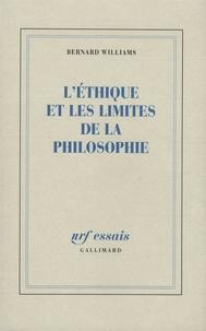 Bernard Williams - L'éthique et les limites de la philosophie.