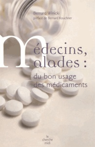 Médecins, malades : du bon usage des médicaments - Bernard Winicki  