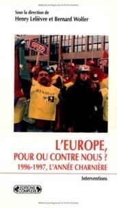 Bernard Wolfer et Henry Lelièvre - L'Europe, pour ou contre nous ? - 1996-1997, l'année charnière.