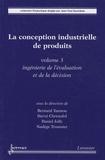Bernard Yannou et Hervé Christofol - La conception industrielle de produits - Volume 3, Ingénierie de l'évaluation et de la décision.