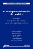 Bernard Yannou et Michel Bigand - La conception industrielle de produits - Volume 1, Management des hommes, des projets et des informations.