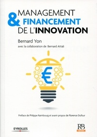 Bernard Yon et Bernard Attali - Management & financement de l'innovation.