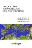 Bernard Yvars et Bachir Hamdouch - Enjeux et Défis de la Coopération Euro-Méditérranéenne - sous la direction de Bachir Hamdouch et Bernard Yvars.