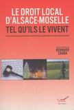 Bernard Zahra - Le droit local d'Alsace-Moselle tel qu'ils le vivent.