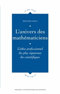 Lunivers des mathématiciens - Lethos professionnel des plus rigoureux des scientifiques.pdf