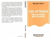 Bernard Zarca - Les artisans - gens de metier, gens de parole.