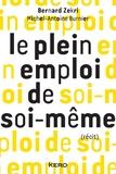 Bernard Zekri et Michel-Antoine Burnier - Le plein emploi de soi-même.