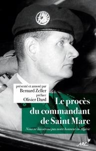 Bernard Zeller - Le procès du commandant de Saint Marc.