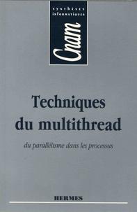 Bernard Zignin - Techniques du multithread - Du parallélisme dans les processus.