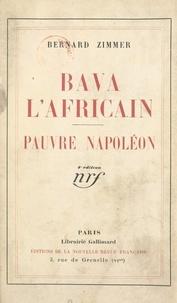 Bernard Zimmer - Bava l'Africain - Suivi de Pauvre Napoléon.