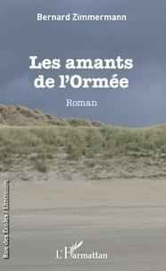 Bernard Zimmermann - Les amants de l'ormée.