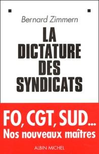 Bernard Zimmern - La dictature des syndicats.