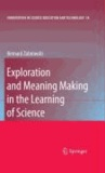 Bernard Zubrowski - Exploration and Meaning Making in the Learning of Science.