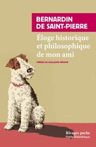 Bernardin de Saint-Pierre - Eloge historique et philosophique de mon ami.