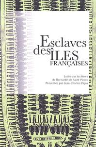 Bernardin de Saint-Pierre - Esclaves des îles françaises - Lettre sur les Noirs suivie de La question coloniale au XVIIIe siècle.