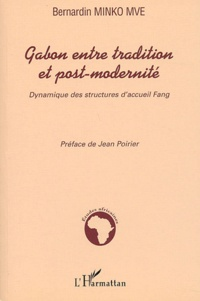 Bernardin Minko Mve - Gabon entre tradition et post-modernité - Dynamique des structures d'accueil Fang.