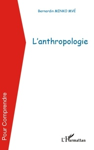 Bernardin Minko Mve - L'anthropologie.