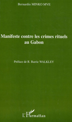 Bernardin Minko Mve - Manifeste contre les crimes rituels au Gabon.