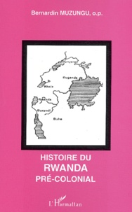 Bernardin Muzungu - Histoire du Rwanda pré-colonial.