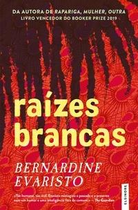 Bernardine Evaristo - Raízes Brancas.