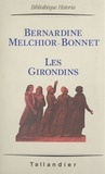 Bernardine Melchior-Bonnet - Les Girondins.