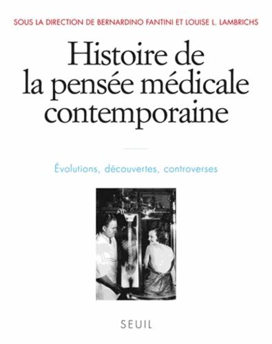 Bernardino Fantini et Louise Lambrichs - Histoire de la pensée médicale contemporaine - Evolutions, découvertes, controverses.