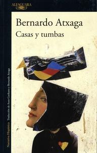 Bernardo Atxaga - Casas y tumbas.